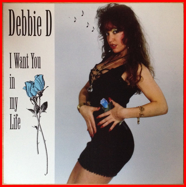 Debbie D - I Want You In My Life